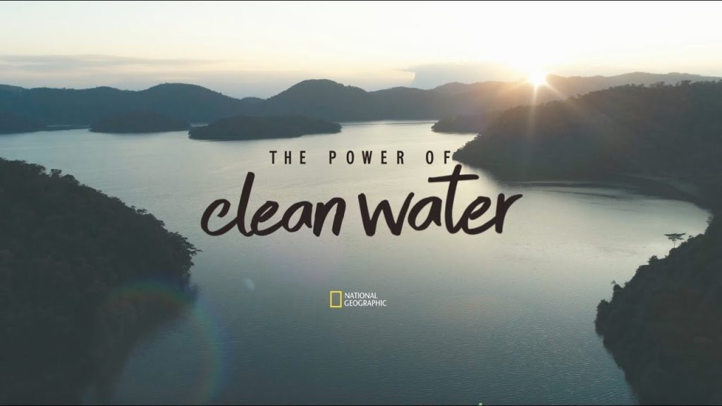 Transforming Lives through the Power of Clean Water – a P&G and National Geographic Documentary